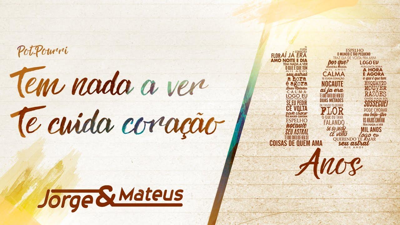 Jorge & Mateus — Tem Nada A Ver/ Te Cuida Coração — [10 Anos Ao Vivo] (Vídeo Oficial)