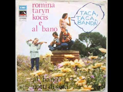 Risultati immagini per ROMINA TARYN KOCIS AL BANO TACA TACA BANDA 1972