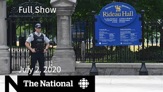 The National for Thursday, July 2 — Armed man arrested at Rideau Hall; At Issue CBC News: The National