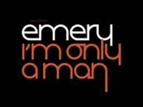 Emery - Whoa! Man