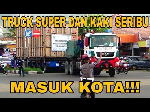 TRUCK SUPER DAN KAKI SERIBU MASUK KOTA!!!