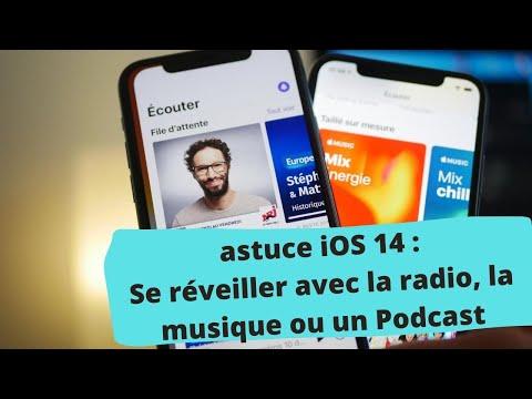 Astuce iOS 14 : Comment se réveiller avec la radio, la musique ou un Podcast sur iPhone ?