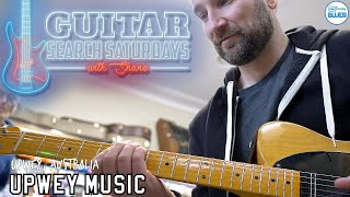 Guitar Search Saturdays Episode #35 - Lots of GREAT Gear!! (Upwey Music)