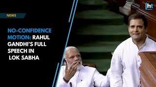 No-confidence motion: Rahul Gandhi's full speech during the debate in Lok Sabha