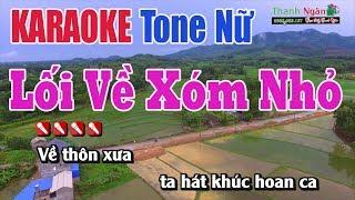 Lối Về Xóm Nhỏ Karaoke || Tone Nữ - Nhạc Sống Thanh Ngân