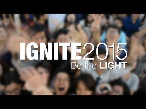 Recap IGNITE 2015 - Be the LIGHT
