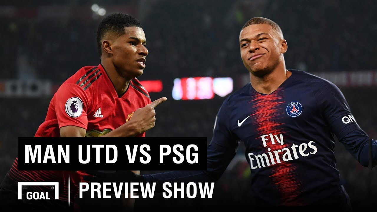 Man Utd V Psg Champions League Preview Show Youtube