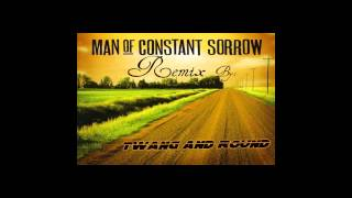Twang and Round - Man Of Constant Sorrow (REMIX)