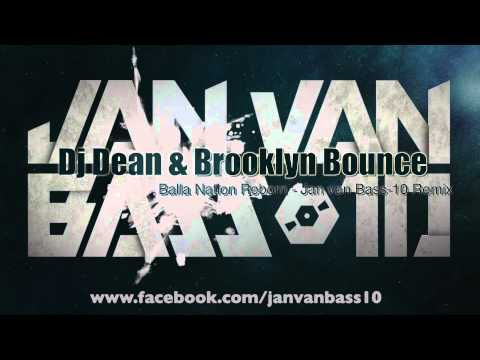 Dj Dean & Brooklyn Bounce - Balla Nation Reborn Jan van Bass 10 Remix Preview
