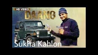 Gangster Sukha Kahlon  New badmashi song 2018