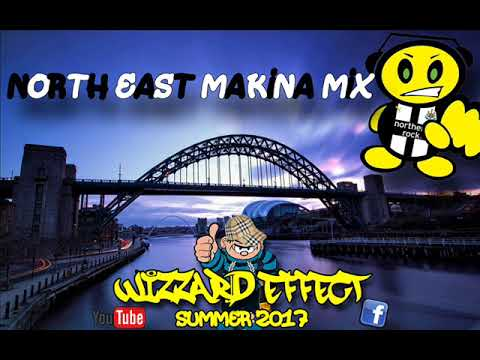 Makina Mix 2017 - DJ Wizzard Effect - North East Makina Mix - Summer 2017