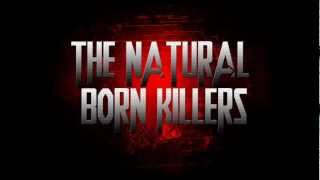 The Natural Born Killers - You Brought This On Yourself [ Max Green