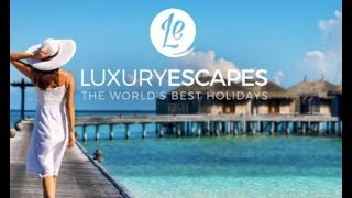 Luxury Escapes - The World's Best Holidays - Series Two