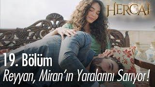 Reyyan, Miran'ın yaralarını sarıyor - Hercai 19. Bölüm