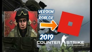 MEME DE COUNTER STRIKE VERSION ROBLOX 2019