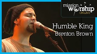 Watch Brenton Brown Humble King video