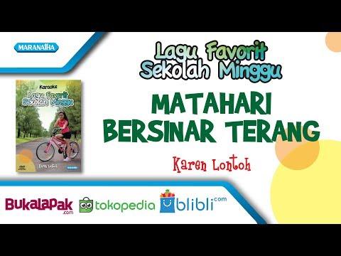 MATAHARI BERSINAR TERANG - KAREN LONTOH (OFFICIAL VIDEO MUSIC)