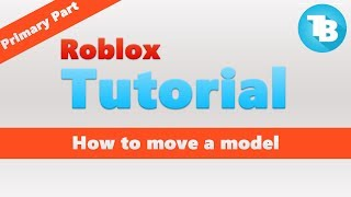 Roblox | How to move a model using primary part