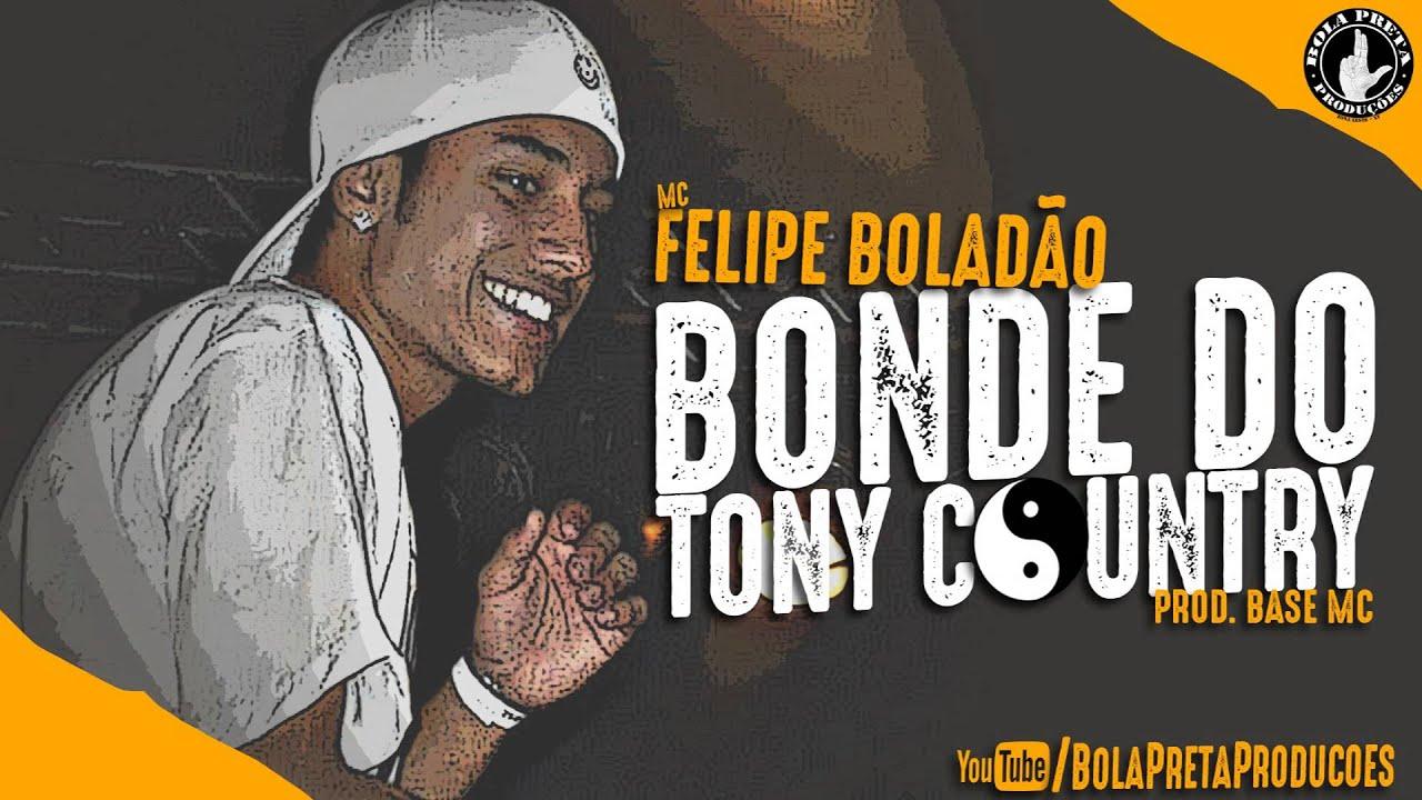 Mc Felipe Boladão - Bonde Do Tony Country (prod. BaseMcBeat) [BOLA PRETA PRODUÇÕES] #2016
