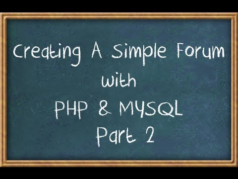 Creating A Forum With PHP & MySQL Part 2