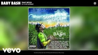 Baby Bash - That Bitch (Audio) ft. E-40, Ezale