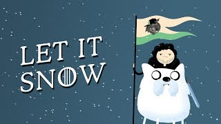 LET IT SNOW (Game of Thrones / Adventure Time mashup)