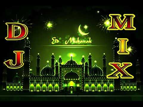 DJ MIX 2018 Super HIt Naat    Eid Mubarak Ho Bhai Jaan    Eid Special Naat 2018