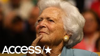 Former First Lady Barbara Bush Blamed Donald Trump For Her Worsening Heart Condition | Access