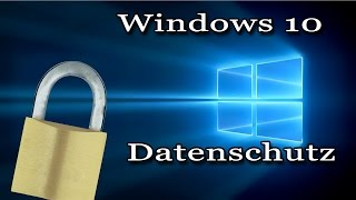 Windows 10  -  Datenschutz Einstellungen (Screencast | Tutorial | German | Deutsch | HD)