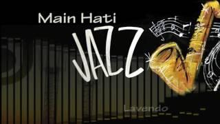 Main Hati versi Jazz ♫