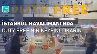 İstanbul Havalimanı'nda Duty Free'nin Keyfini Çıkarın!