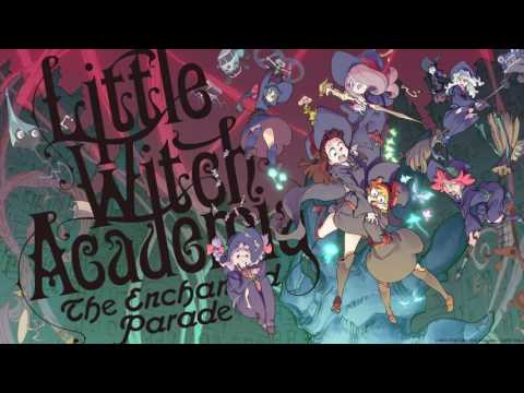 Little Witch Academia: The Enchanted Parade OST: The Witches Versus the Giant