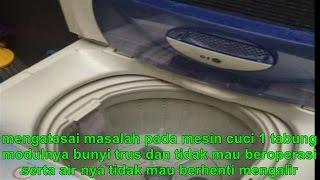 mengatasai masalah pada mesin cuci 1 tabung