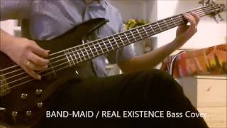 REAL EXISTENCE (Band Maid) Bass Cover