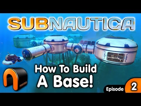 SUBNAUTICA - HOW TO BUILD A BASE ! (2018) - Ep#2