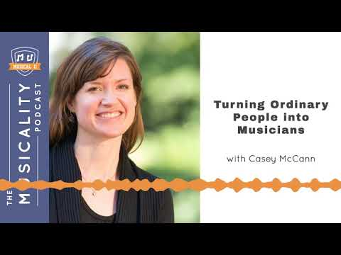 Turning Ordinary People into Musicians, with Casey McCann