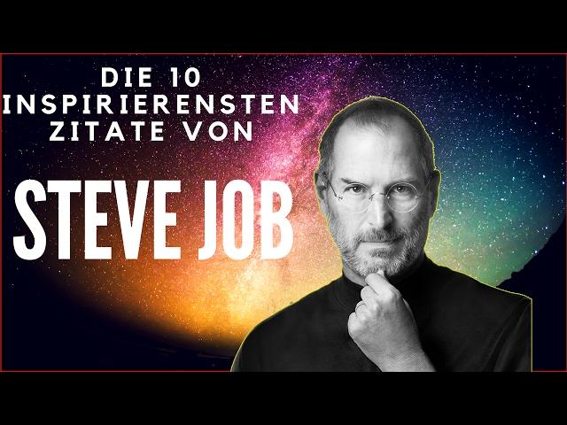 Die 10 inspirierensten Zitate von Steve Jobs