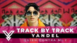 Yandel - Quien Contra Mi 2 - Track By Track