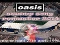 OASIS: swamp song MAINE ROAD (first night REMASTER 2014)