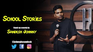 School Stories  Stand-up comedy by Sandesh Johnny