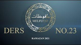Melfuzat Dersi No.23 #Ramazan2021