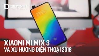 Mi Mix 3 và tuổi thọ ngắn ngủi của các xu hướng trong năm 2018
