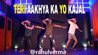 Teri Aakhya Ka Yo Kajal Sapna Song |Rahul Verma| Choreography