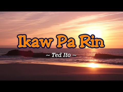 Ikaw Pa Rin - KARAOKE VERSION - as popularized by Ted Ito