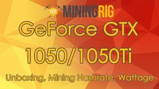 Nvidia GeForce GTX 1050 & 1050Ti Mining Performance Review