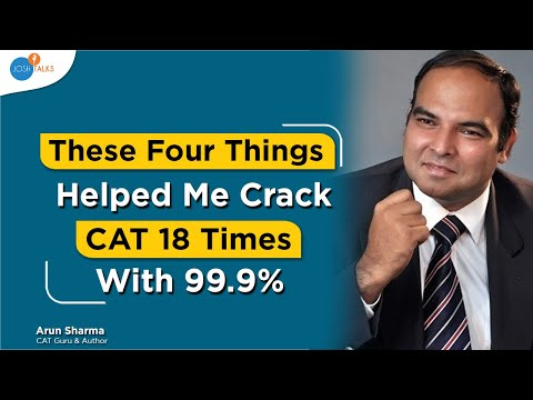 Best Strategy To Crack CAT Or Any MBA Entrance Exam | Arun Sharma | Mindworkzz | Josh Talks