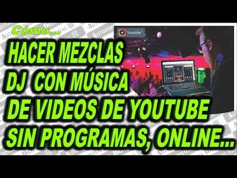 Cómo Hacer Mezclas DJ Con Música De Los Videos De YouTube Sin Programas ✔️|Autoasistencia Digital 😉