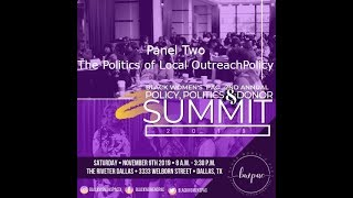 2nd Annual Policy, Politics & Donor Summit - Panel Two - The Politics of Local Outreach