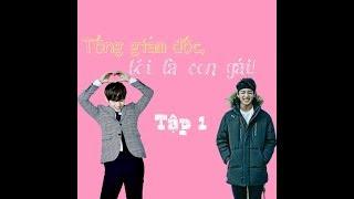 """[BTS FILM][VKook] Phim ngắn """"Tổng giám đốc!Tôi là con gái"""" - EP.1: Oan gia"""
