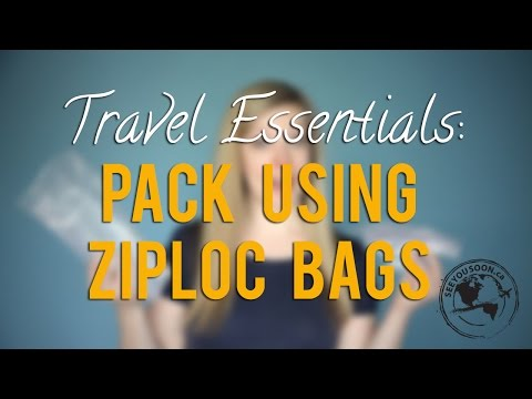 Travel Essentials #4: Use Ziploc Bags When Packing